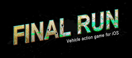 Final Run - Vehicle action game for iOS!